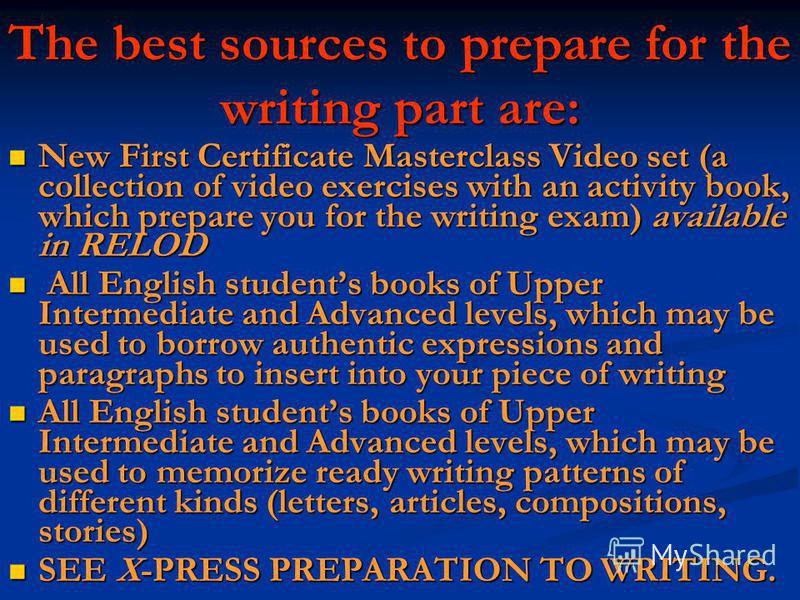 The best sources to prepare for the writing part are: New First Certificate Masterclass Video set (a collection of video exercises with an activity book, which prepare you for the writing exam) available in RELOD New First Certificate Masterclass Vid