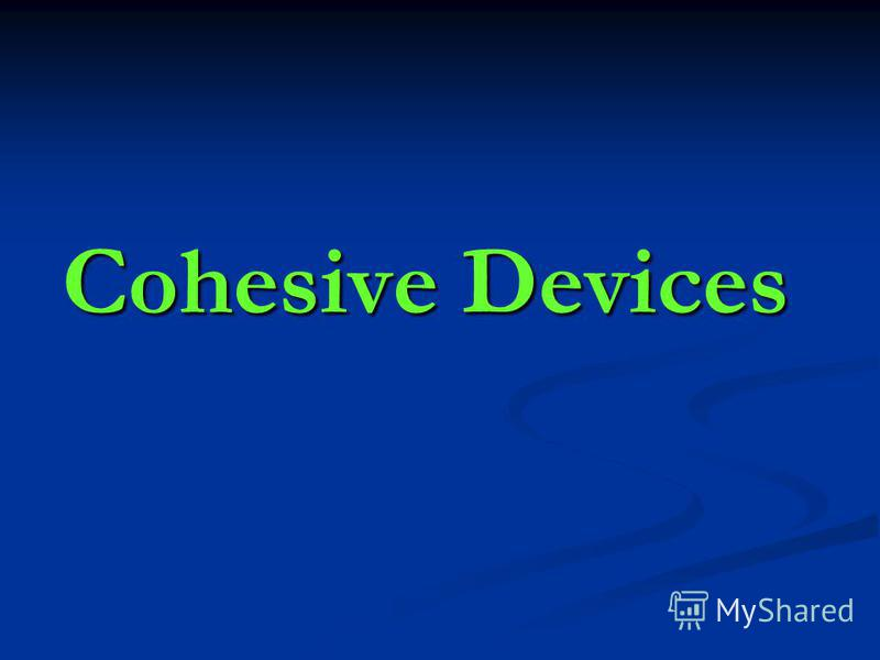 Cohesive Devices
