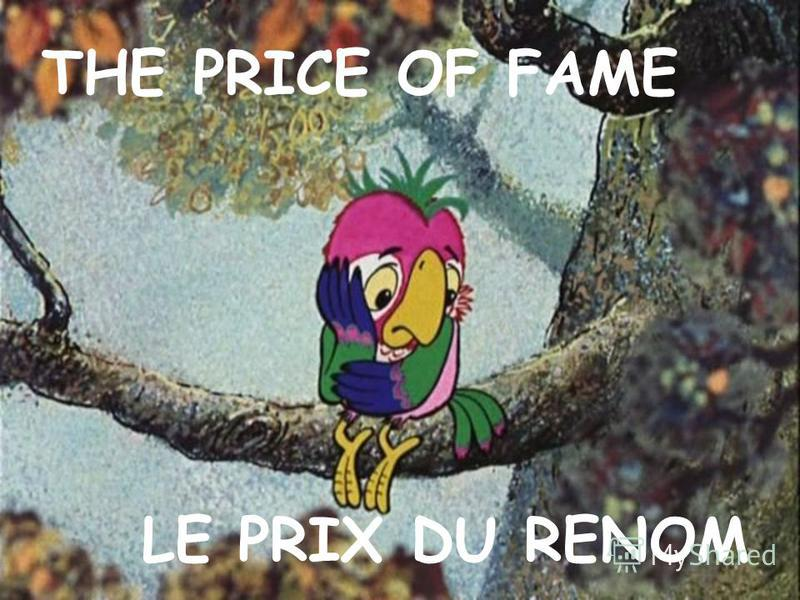 THE PRICE OF FAME LE PRIX DU RENOM
