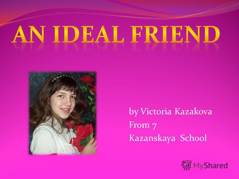 by Victoria Kazakova From 7 Kazanskaya School