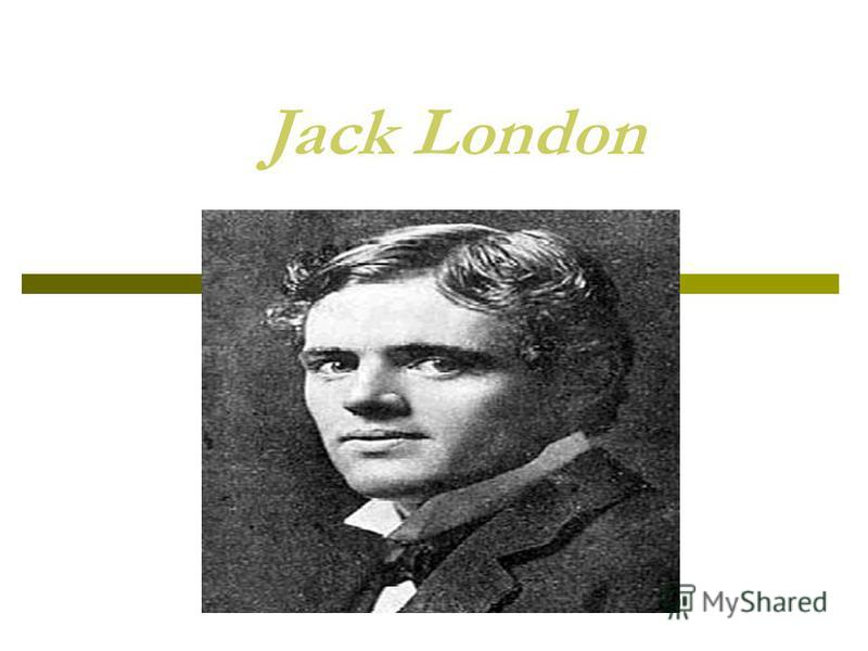 Jack London - America's Greatest World Author