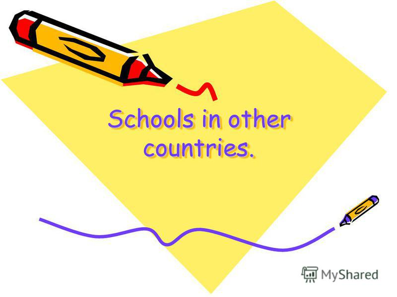 Schools in other countries.