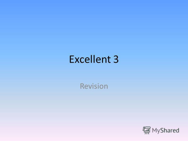 Excellent 3 Revision