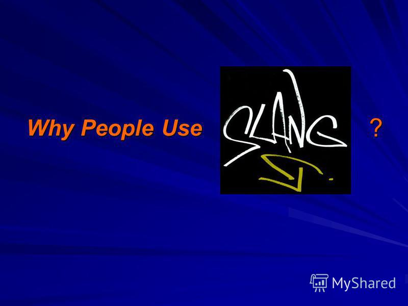 Why People Use ?