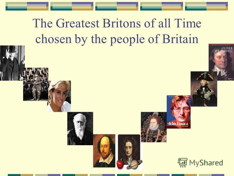 The Greatest Britons of all Time chosen by the people of Britain