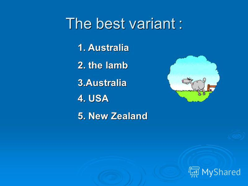 Choose the best variant: 1.Canberra is the capital of a) Canada b) Australia c) England 2. The national symbol of Canada is a)the hours b) the dog c) the lamb 3.Hobbort is situated a)Canada b) Australia c) India 4. The White House is situated a)Canad