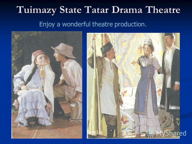 Tuimazy State Tatar Drama Theatre Enjoy a wonderful theatre production.