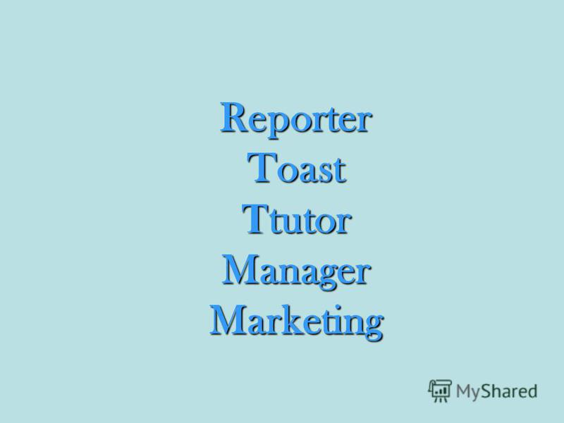 Reporter Toast Т tutor Manager Marketing