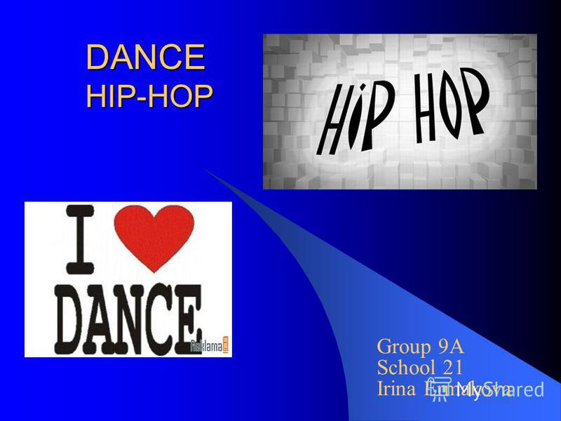 DANCE HIP-HOP Group 9A School 21 Irina Ermakova