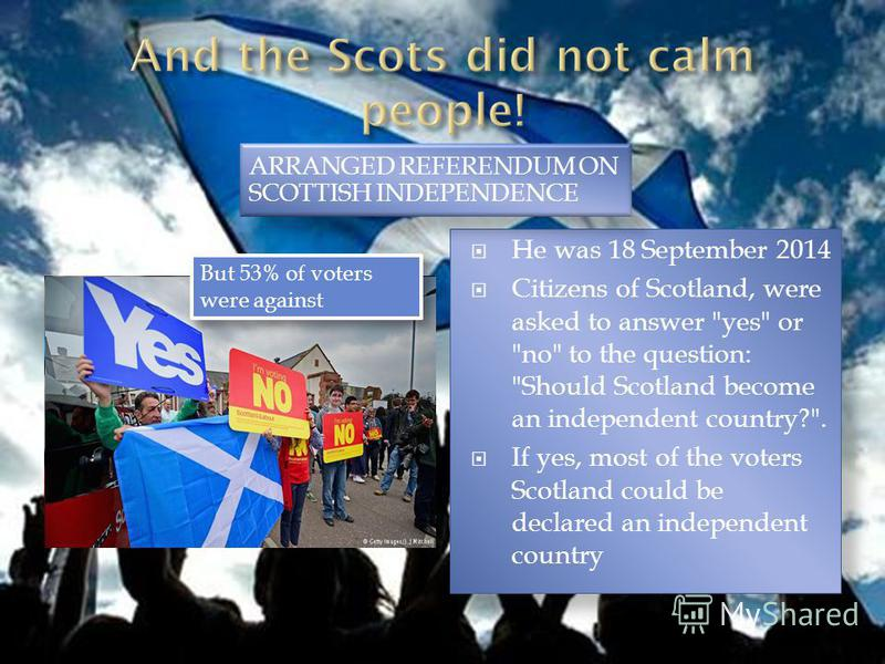 He was 18 September 2014 Citizens of Scotland, were asked to answer