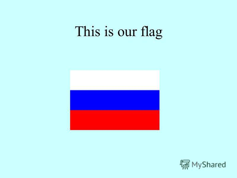This is our flag