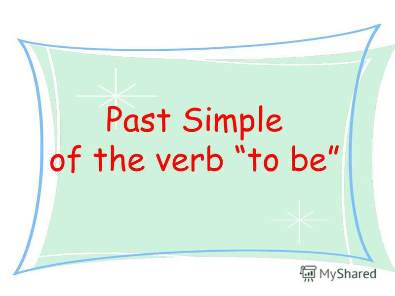 Past Simple of the verb to be