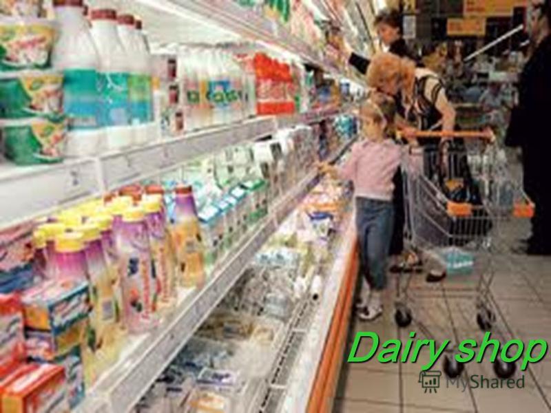 Dairy shop