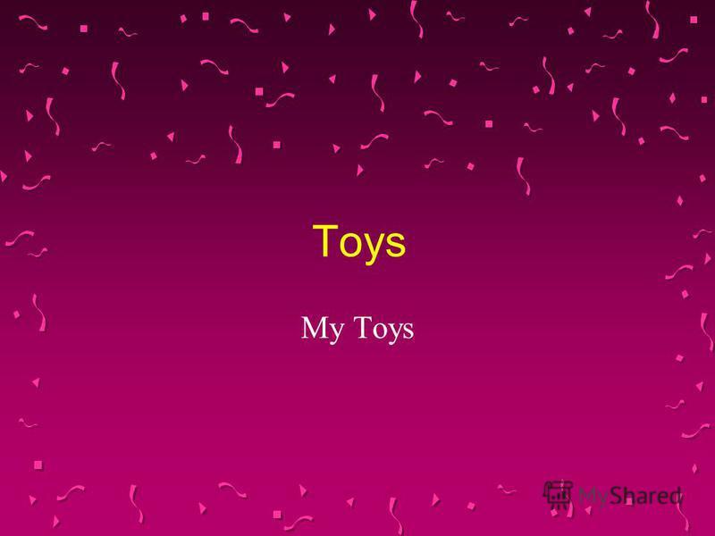 Toys My Toys