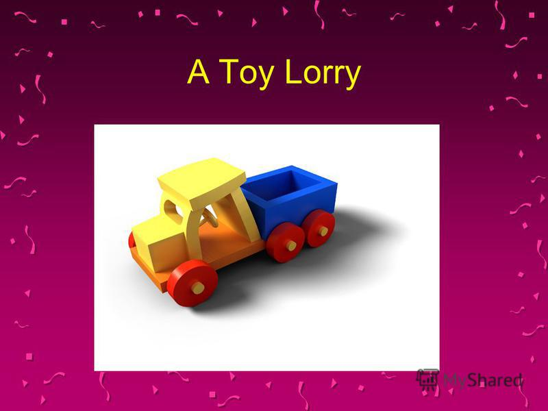 A Toy Lorry