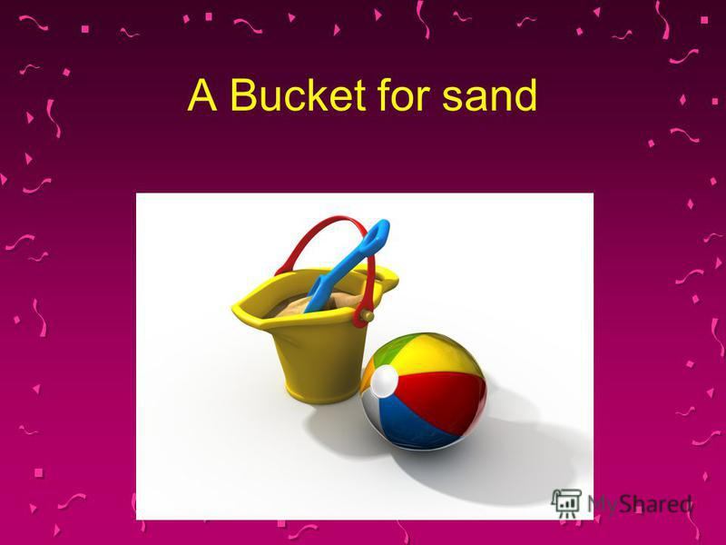 A Bucket for sand