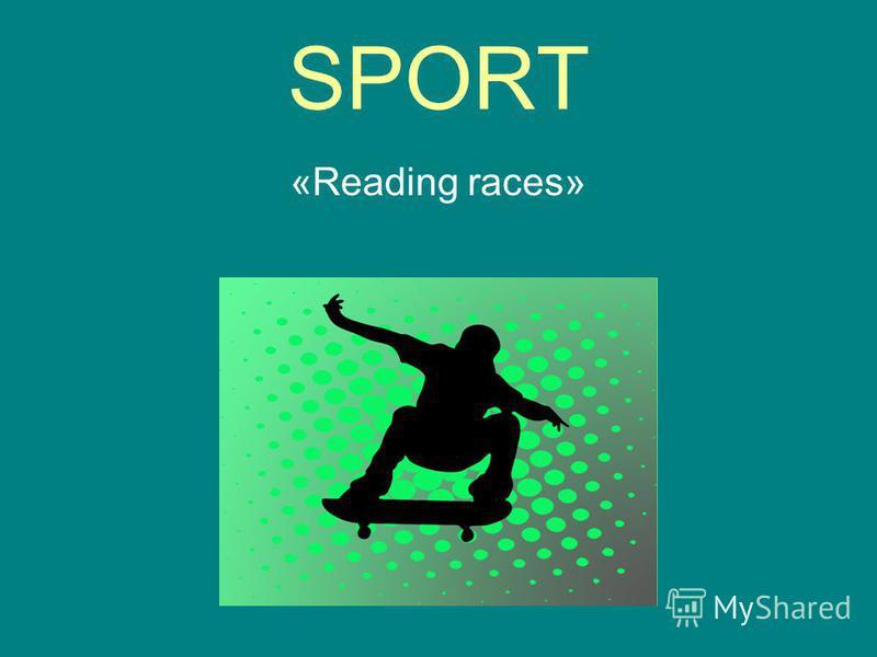 SPORT «Reading races»