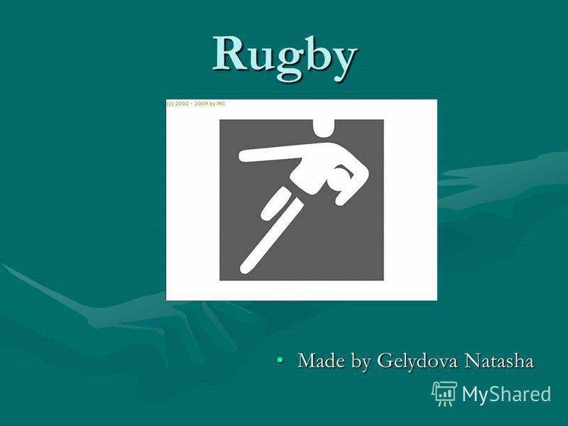 Rugby Made by Gelydova Natasha