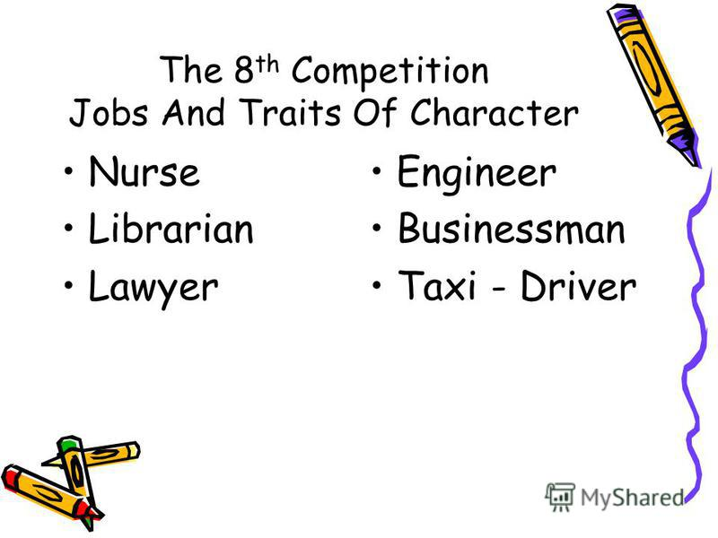 The 8 th Competition Jobs And Traits Of Character Nurse Librarian Lawyer Engineer Businessman Taxi - Driver