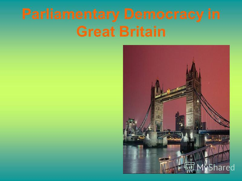 Parliamentary Democracy in Great Britain