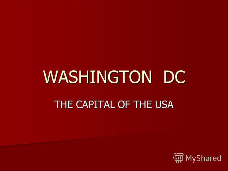 WASHINGTON DC THE CAPITAL OF THE USA