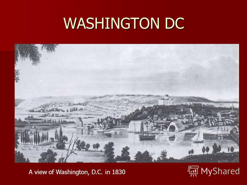 WASHINGTON DC A view of Washington, D.C. in 1830