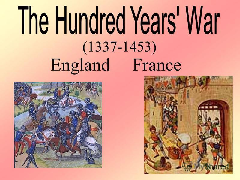(1337-1453) EnglandFrance