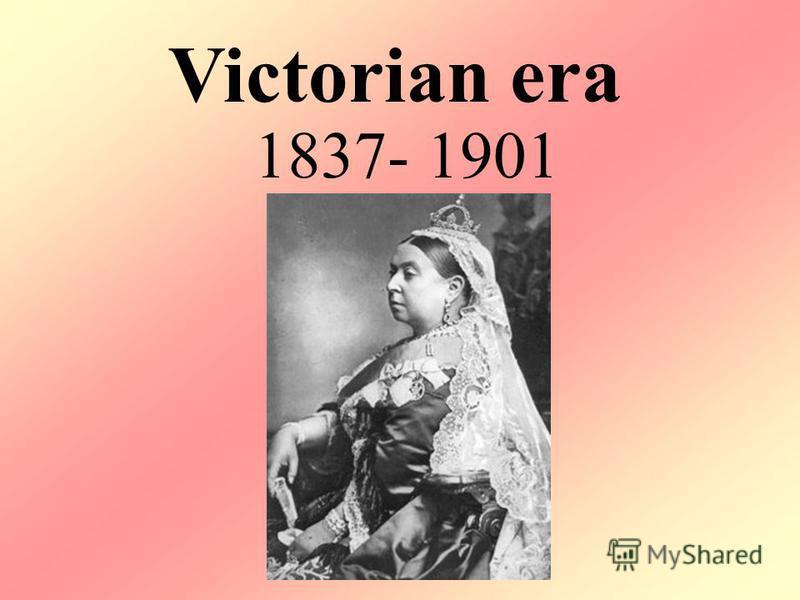 Victorian era 1837- 1901