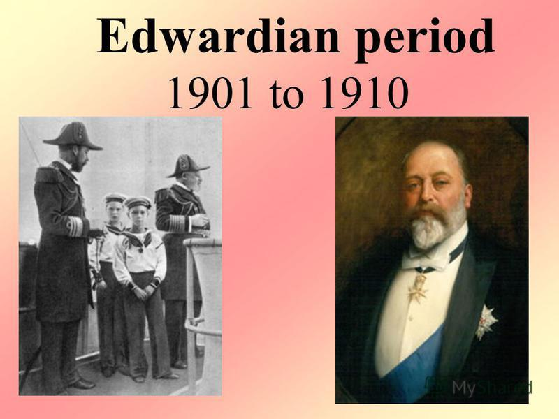 Edwardian period 1901 to 1910
