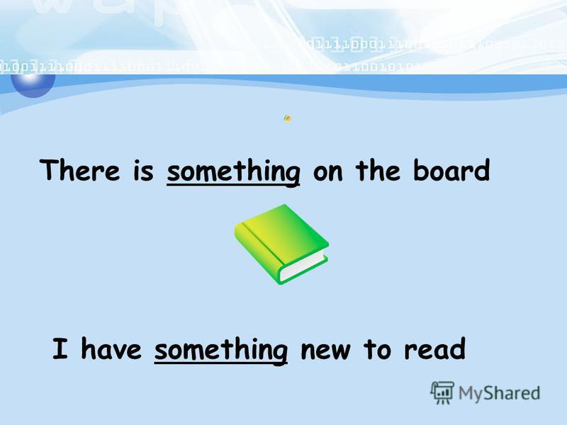 There is something on the board I have something new to read