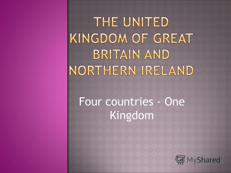 Four countries - One Kingdom