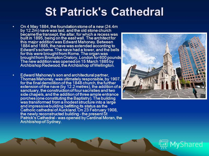 St Patrick's Cathedral On 4 May 1884, the foundation stone of a new (24.4m by 12.2m) nave was laid, and the old stone church became the transept, the altar, for which a recess was built in 1895, being on the east wall. The architect for this major ad