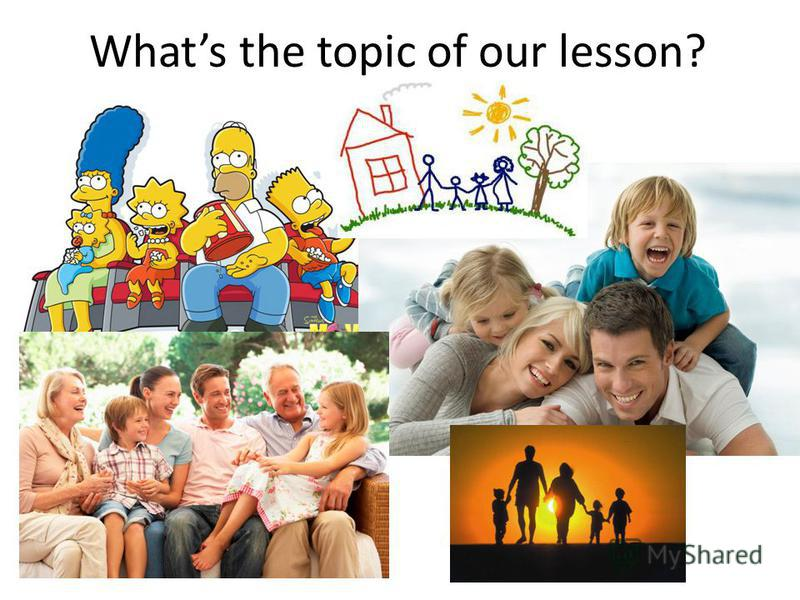 Whats the topic of our lesson?