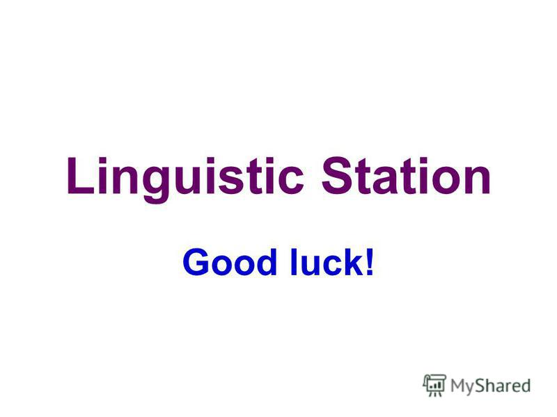 Linguistic Station Good luck!