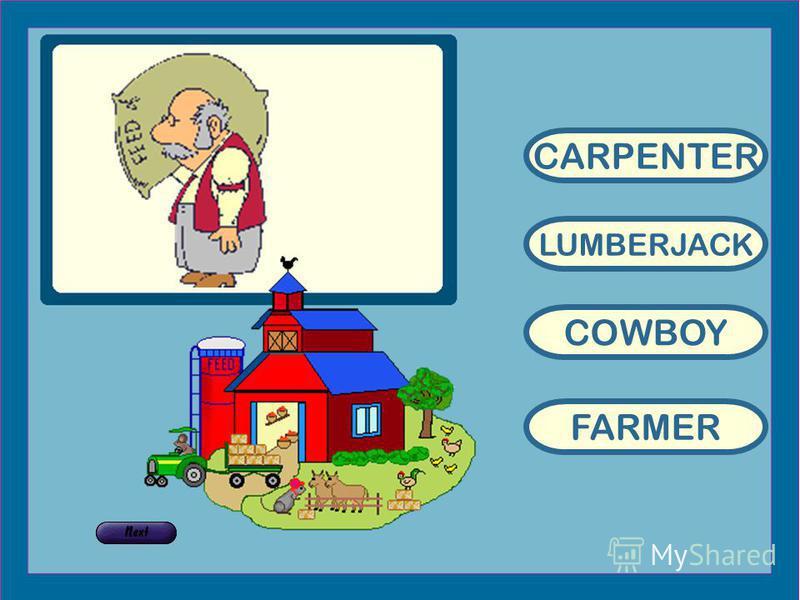 CARPENTER LUMBERJACK COWBOY FARMER