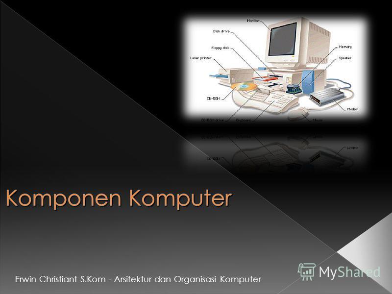 Erwin Christiant S.Kom - Arsitektur dan Organisasi Komputer