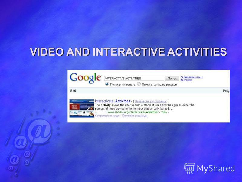 VIDEO AND INTERACTIVE ACTIVITIES