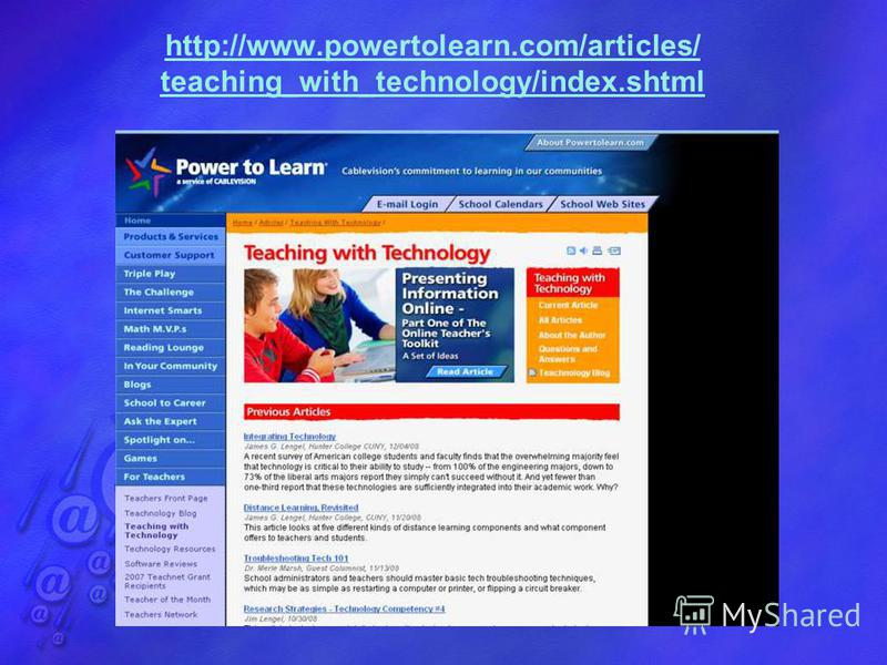 http://www.powertolearn.com/articles/ teaching_with_technology/index.shtml