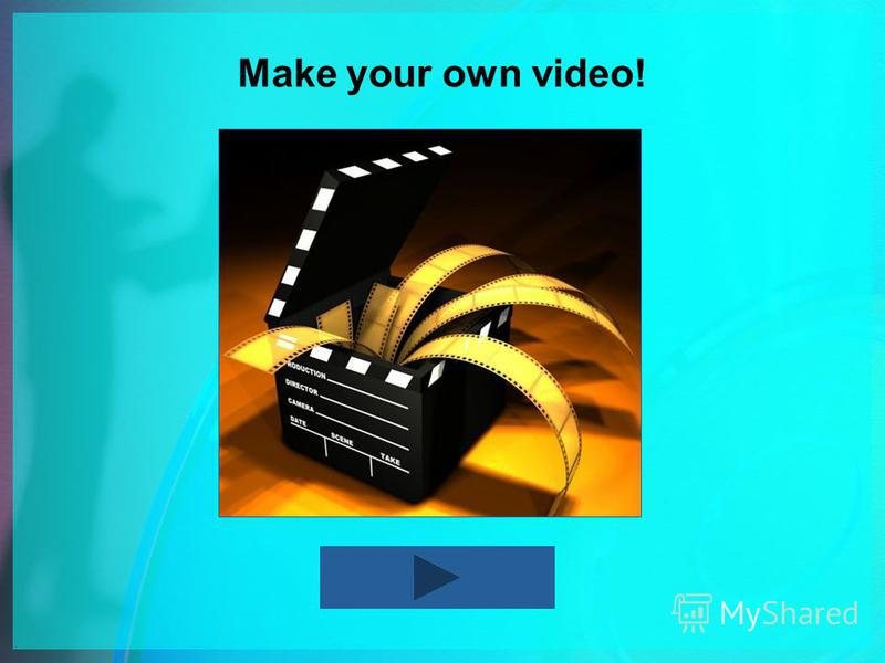 Make your own video!