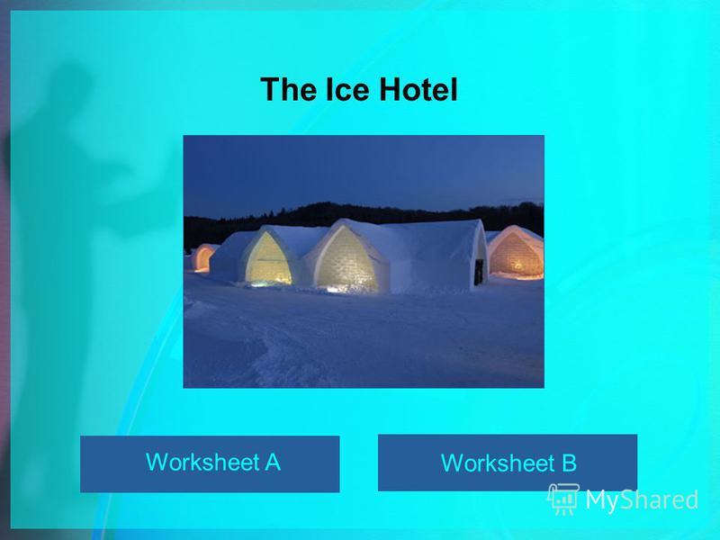 The Ice Hotel Worksheet A Worksheet B