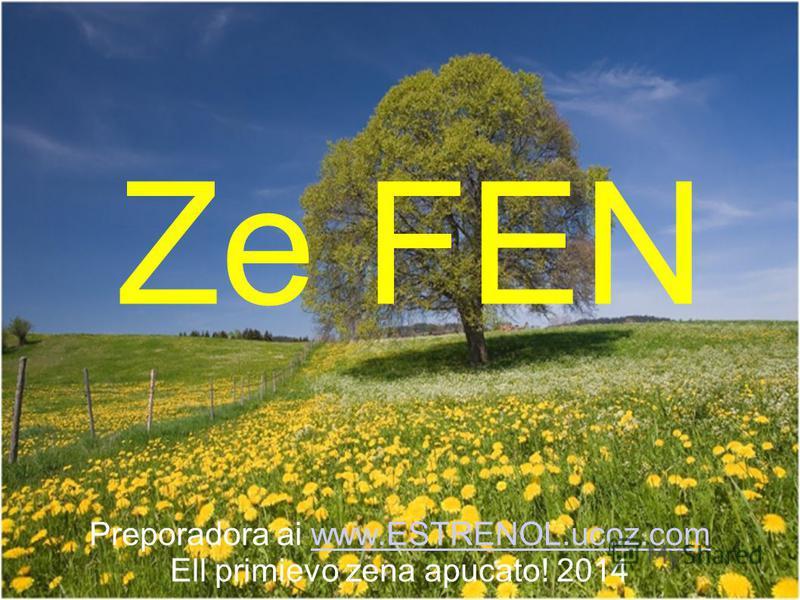 Ze FEN Preporadora ai www.ESTRENOL.ucoz.comwww.ESTRENOL.ucoz.com Ell primievo zena apucato! 2014