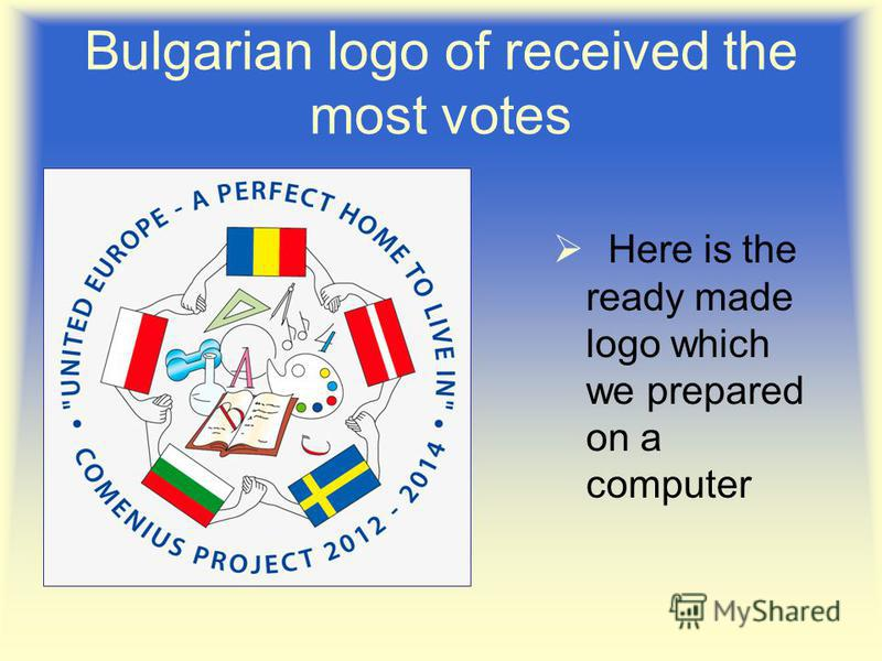 Bulgarian logo of received the most votes Here is the ready made logo which we prepared on a computer