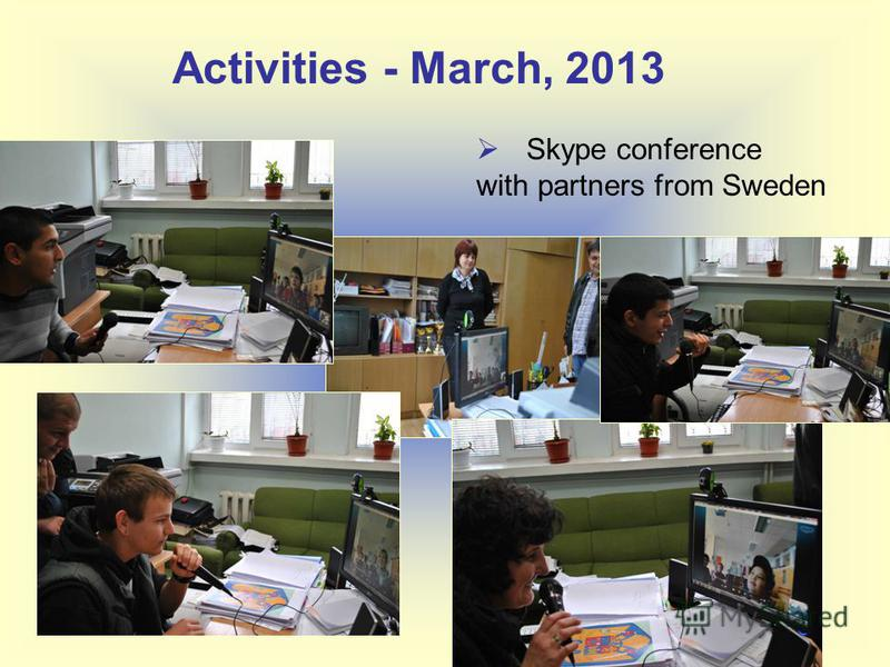 Skype conference with partners from Sweden Activities - March, 2013