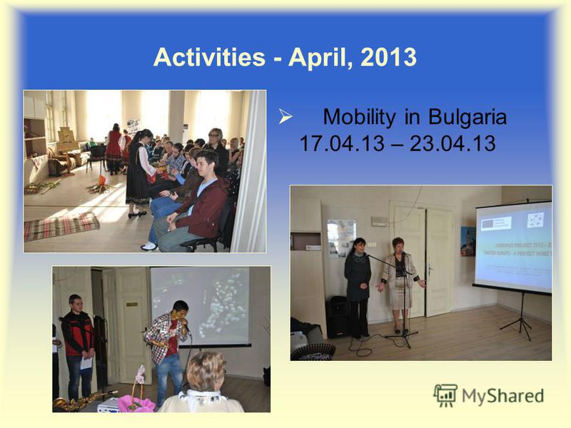Mobility in Bulgaria 17.04.13 – 23.04.13 Activities - April, 2013
