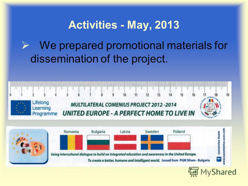 We prepared promotional materials for dissemination of the project. Activities - May, 2013