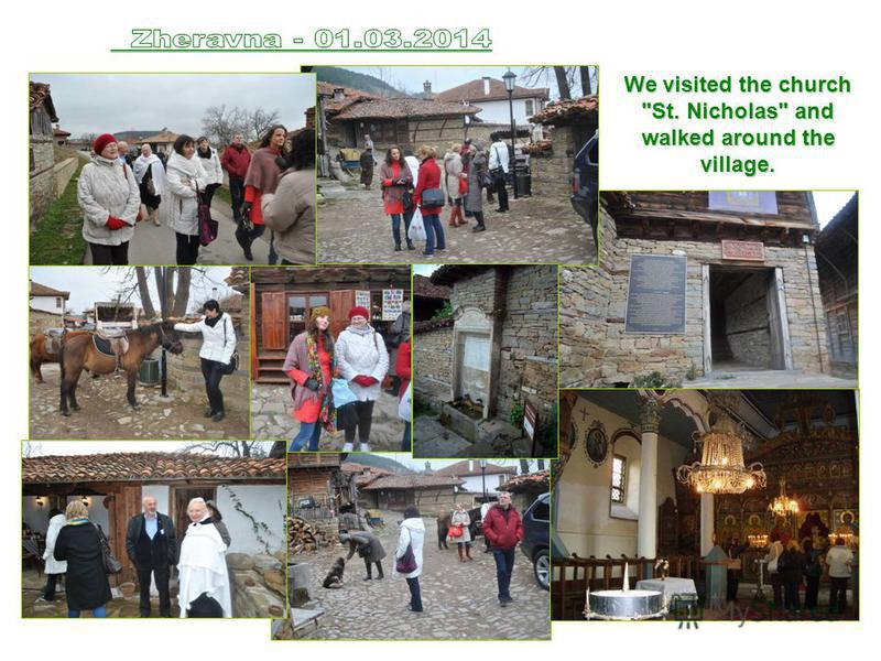 We visited the church St. Nicholas and walked around the village.