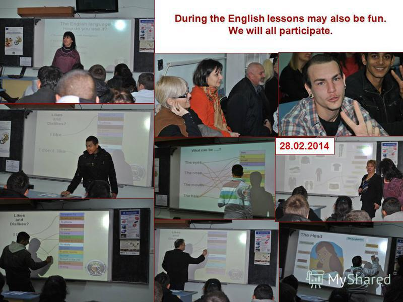During the English lessons may also be fun. We will all participate. 28.02.2014
