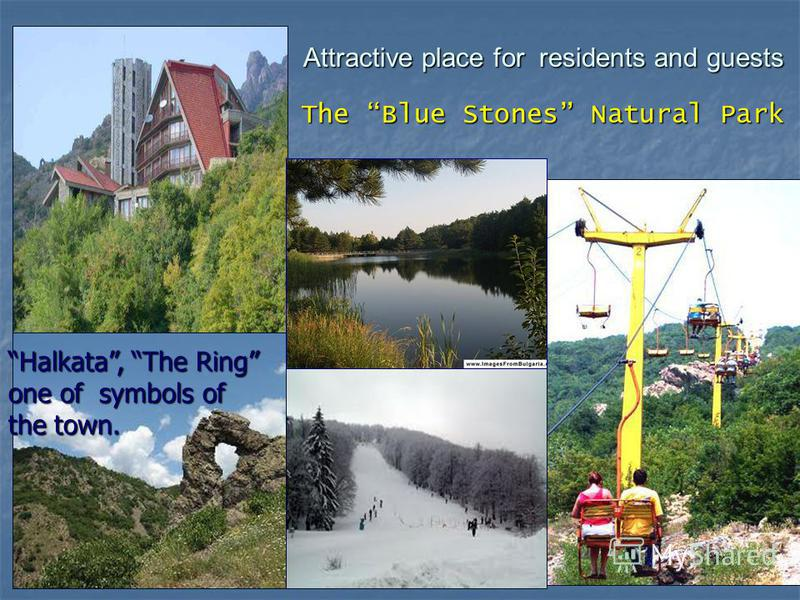Halkata, The Ring one of symbols of the town. The Blue Stones Natural Park Attractive place for residents and guests