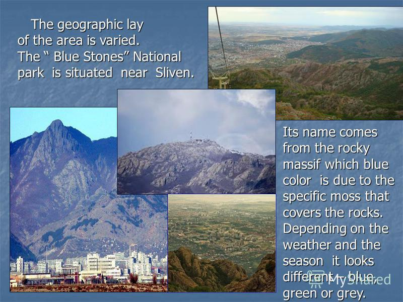Its name comes from the rocky massif which blue color is due to the specific moss that covers the rocks. Depending on the weather and the season it looks different – blue, green or grey. The geographic lay of the area is varied. The Blue Stones Natio