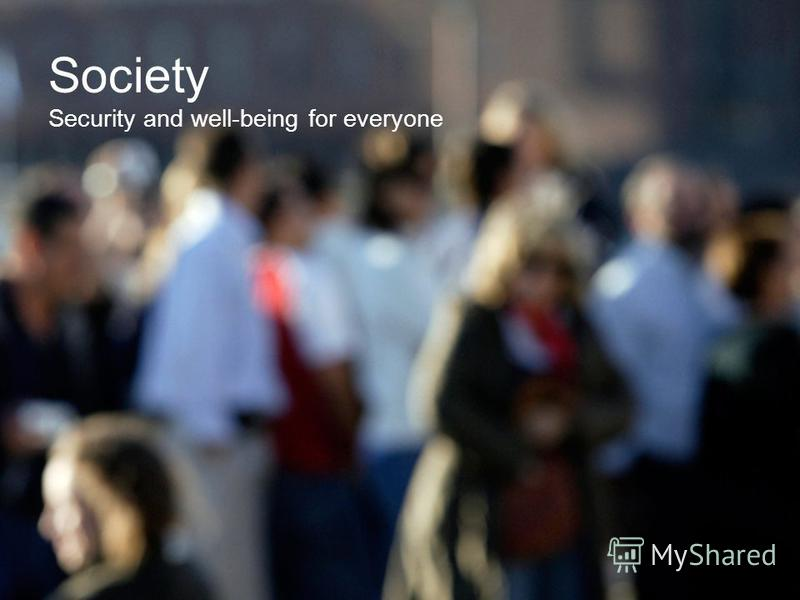 Society Security and well-being for everyone